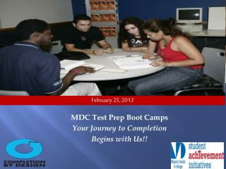MDC  Test Prep Boot Camps Your Journey to Completion  Begins with Us!!