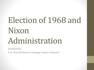 Election of 1968 and Nixon Administration