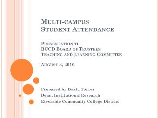 Prepared by David Torres Dean, Institutional Research  Riverside Community College District