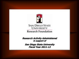 Research Activity Administered in support of San Diego State University  Fiscal Year  2011-12