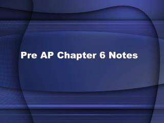 Pre AP Chapter 6 Notes