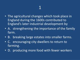 An important social aspect of the early part of the Industrial Revolution in England was the