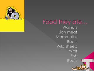 Food they ate…