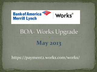 BOA- Works Upgrade