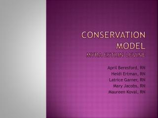 Conservation Model Myra estrin Levine