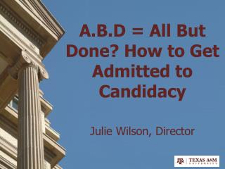 A.B.D = All But Done? How to Get Admitted to Candidacy
