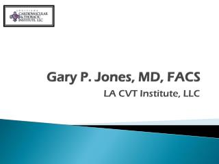 Gary P. Jones, MD, FACS