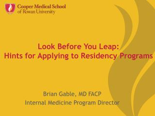 Look Before You Leap: Hints for Applying to Residency Programs