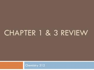 Chapter 1 & 3 Review