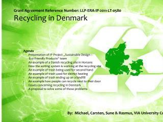 Grant Agreement Reference Number: LLP-ERA-IP-2011-LT-0580 Recycling  in Denmark