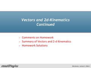 Vectors and 2d-Kinematics Continued