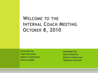 Welcome to the Internal Coach Meeting October 8, 2010