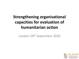 Strengthening organisational  capacities for evaluation of humanitarian action