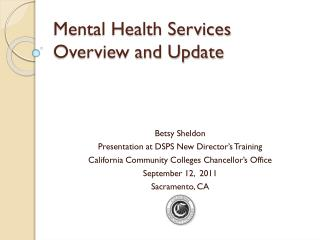 Mental Health Services Overview and Update
