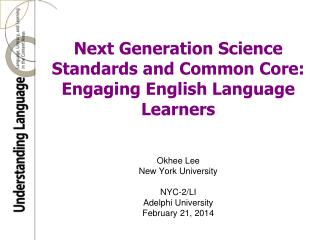 Next Generation Science Standards  and  Common Core:  Engaging English Language Learners
