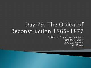 Day  79:  The Ordeal of Reconstruction 1865-1877