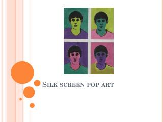 Silk screen pop art