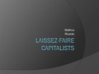 Laissez-Faire Capitalists