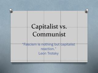 Capitalist vs. Communist