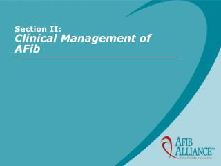 Section II: Clinical Management of AFib