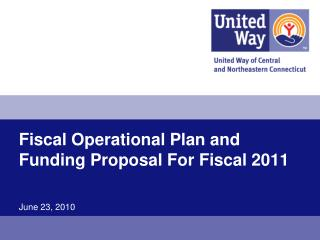 Fiscal Operational Plan and Funding Proposal For Fiscal 2011  June 23, 2010