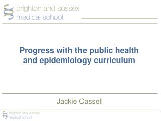 Progress with the public health and epidemiology curriculum