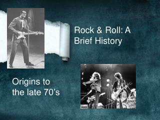 Rock & Roll: A Brief History