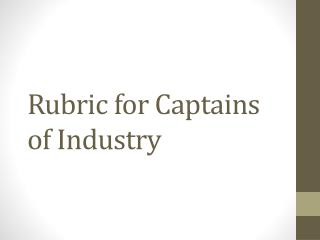 Rubric for Captains of Industry