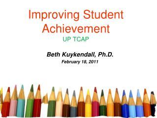 Improving Student Achievement UP TCAP
