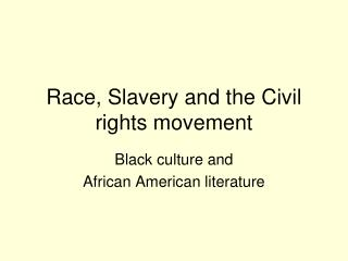 Race, Slavery and the Civil rights movement