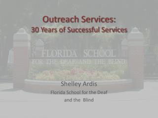 Shelley Ardis Florida School for the Deaf  and the  Blind