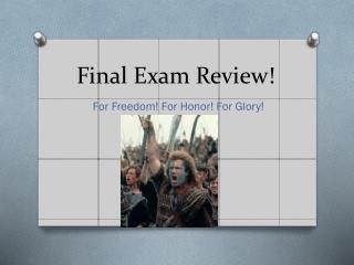 Final Exam Review!