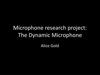 Microphone research project: The Dynamic Microphone