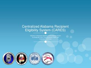 Centralized Alabama Recipient Eligibility System (CARES)