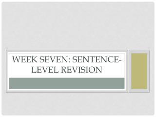 Week Seven: Sentence-Level Revision
