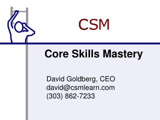 David Goldberg, CEO david@csmlearn (303) 862-7233