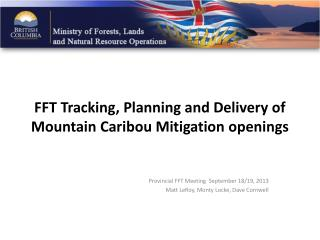 FFT Tracking, Planning and Delivery of Mountain Caribou Mitigation openings