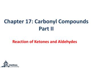 Chapter 17: Carbonyl Compounds  Part II