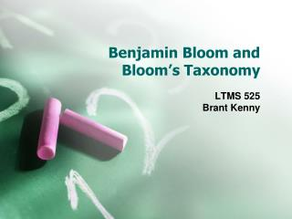 Benjamin Bloom and  Bloom's Taxonomy