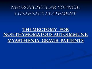 NEUROMUSCULAR COUNCIL CONSENSUS STATEMENT