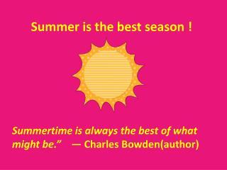 Summer is the best season !