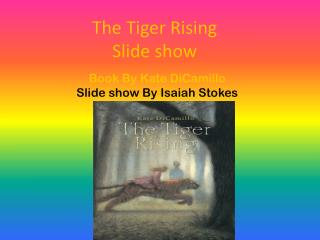 The Tiger  Rising Slide show