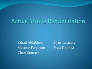 Active Stroke Rehabilitation