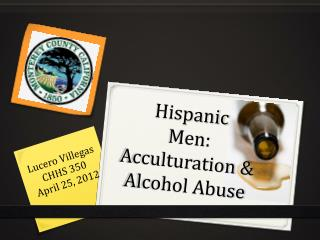 Hispanic  Men: Acculturation & Alcohol Abuse