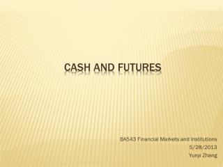 Cash and Futures
