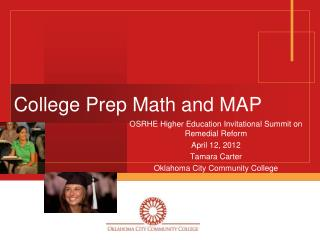 OSRHE Higher Education Invitational Summit on Remedial Reform April 12, 2012 Tamara Carter