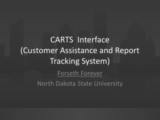 CARTS  Interface (Customer Assistance and Report Tracking System)