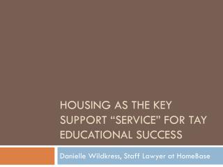 "Housing as the key support ""service"" for TAY educational success"
