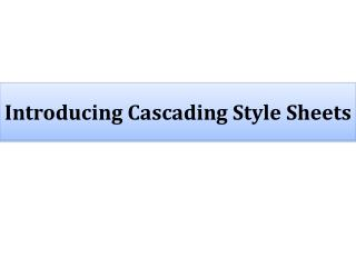 Introducing Cascading Style Sheets