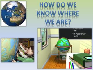 How do we know where we are?